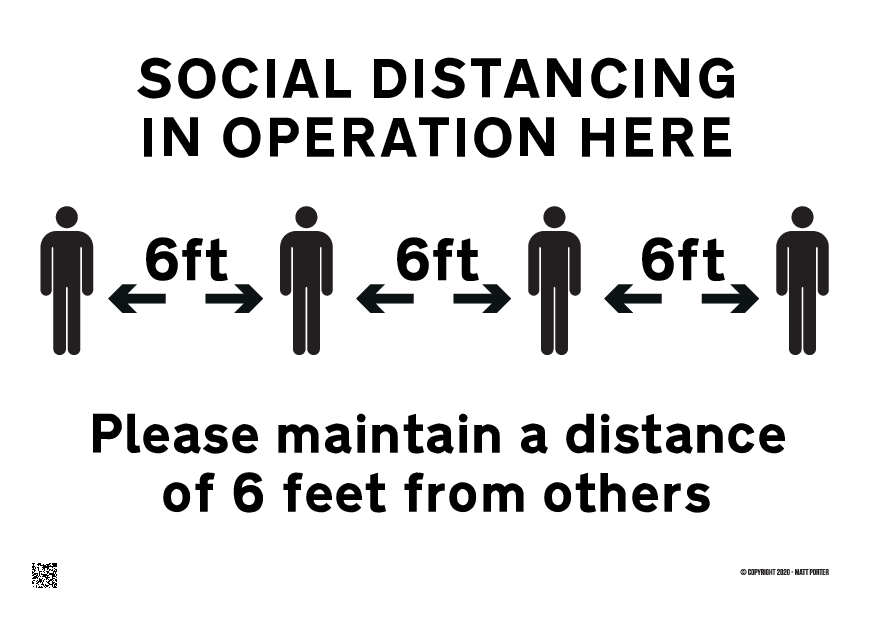 Social Distancing in Operation Here - Please maintain a distance of 6 feet from others (1 colour)